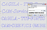 Text-Konvertierung beliebiger TrueType-Schriften<br /><a href='https://www.cam-service.com/de/cam-system-cagila/features/#fonts'>mehr</a>